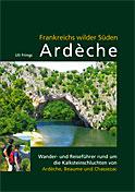 Ardeche, Frankreichs wilder Süden